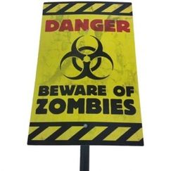 Danger Beware Of Zombies Yard Sign